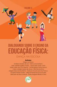 DIALOGANDO SOBRE O ENSINO DA EDUCAÇÃO FÍSICA: <br>dança na escola<br> Coleção: Dialogando sobre o ensino da Educação Física - Volume 6