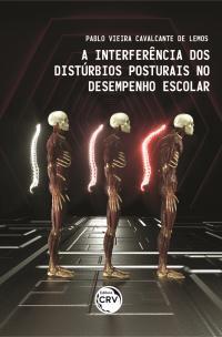 A INTERFERÊNCIA DOS DISTÚRBIOS POSTURAIS NO DESEMPENHO ESCOLAR
