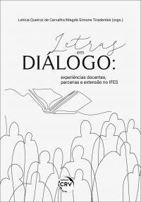 LETRAS EM DIÁLOGO: <br>experiências docentes, parcerias e extensão no IFES