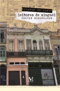 leitores de aluguel <br> <br>– CONTOS SUBURBANOS –
