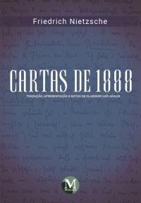 CARTAS DE 1888<br><br> Tradução, apresentação e notas de Clademir Luís Araldi
