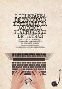 I COLETÂNEA DE PRODUÇÃO LITERÁRIA DA ACADEMIA ITAITUBENSE DE LETRAS <br>(Textos de 36 Imortais da Literatura Contemporânea do Sudoeste do Pará)