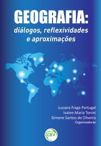 GEOGRAFIA:<br> diálogos, reflexividades e aproximações