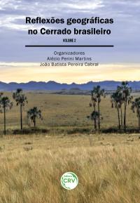 REFLEXÕES GEOGRÁFICAS NO CERRADO BRASILEIRO - Volume II