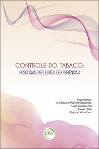 CONTROLE DO TABACO:<br>pesquisas, re&#64258;exões e experiências