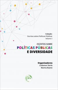 ESCRITOS SOBRE POLÍTICAS PÚBLICAS E DIVERSIDADE