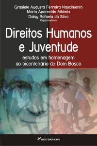 DIREITOS HUMANOS E JUVENTUDE:<br>estudos em homenagem ao bicentenário de Dom Bosco