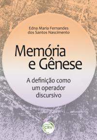 MEMÓRIA E GÊNESE: <br>a definição como um operador discursivo