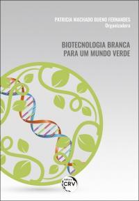 BIOTECNOLOGIA BRANCA PARA UM MUNDO VERDE