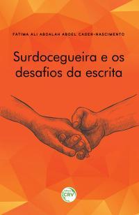 SURDOCEGUEIRA E OS DESAFIOS DA ESCRITA