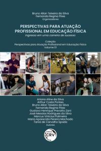 PERSPECTIVAS PARA ATUAÇÃO PROFISSIONAL EM EDUCAÇÃO FÍSICA: <br>Ingresso em uma carreira de sucesso <br>Coleção Perspectivas para atuação profissional em Educação Física - Volume 1