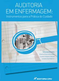 AUDITORIA EM ENFERMAGEM:<BR> instrumentos para a Prática do Cuidado