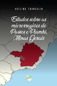 ESTUDOS SOBRE AS MICRORREGIÕES DE PASSOS E PIUMHI, MINAS GERAIS