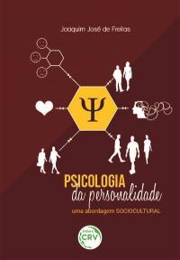PSICOLOGIA DA PERSONALIDADE: <br>uma abordagem sociocultural