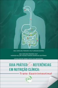 GUIA PRÁTICO DE REFERÊNCIAS EM NUTRIÇÃO CLÍNICA: <br>trato gastrintestinal