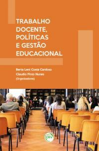 TRABALHO DOCENTE, POLÍTICAS E GESTÃO EDUCACIONAL