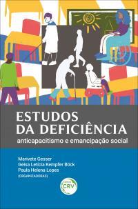 ESTUDOS DA DEFICIÊNCIA: <br>anticapacitismo e emancipação social