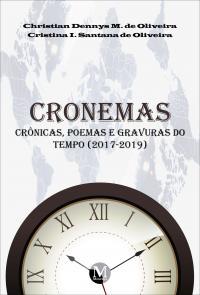 CRONEMAS <br>CRÔNICAS, POEMAS E GRAVURAS DO TEMPO (2017-2019)