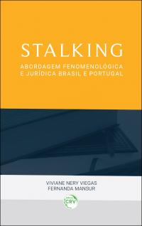 STALKING:  <br>abordagem fenomenológica e jurídica Brasil e Portugal