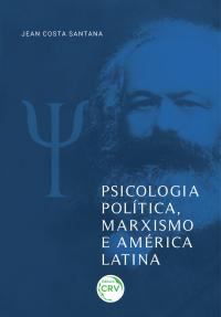 PSICOLOGIA POLÍTICA, MARXISMO E AMÉRICA LATINA