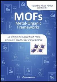 METAL ORGANIC FRAMEWORKS (MOFS):<br>da síntese a aplicações em meio ambiente, saúde e segurança pública