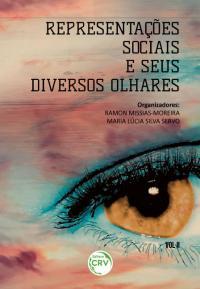 REPRESENTAÇÕES SOCIAIS E SEUS DIVERSOS OLHARES <br>Volume 2
