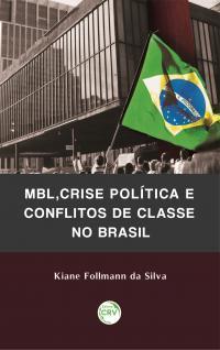 MBL, CRISE POLÍTICA E CONFLITOS DE CLASSE NO BRASIL