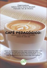 CAFÉ PEDAGÓGICO:<br> provocações sobre a profissão nossa de cada dia
