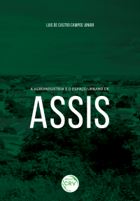 A AGROINDÚSTRIA E O ESPAÇO URBANO DE ASSIS