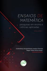 ENSAIOS DE MATEMÁTICA:<br> pesquisas em ensino e ciências aplicadas<br> Coleção Ensaios de matemática – Volume 1
