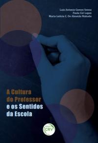 A CULTURA DO PROFESSOR E OS SENTIDOS DA ESCOLA