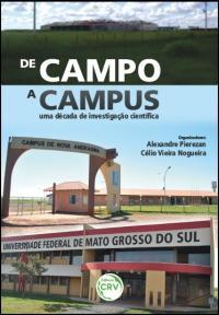 DE CAMPO A CAMPUS:<br>uma década de investigação científica no campus de Nova Andradina, da Universidade Federal de Mato Grosso do Sul