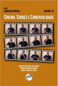 CINEMA, SURDEZ E COMENSALIDADE <br>Série Sabor Metrópole <br>Volume 10