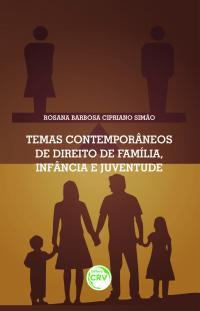 TEMAS CONTEMPORÂNEOS DE FAMÍLIA, INFÂNCIA E JUVENTUDE