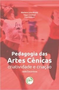 PEDAGOGIA DAS ARTES CÊNICAS:<br> criatividade e criação, volume 2