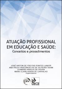 ATUAÇÃO PROFISSIONAL EM EDUCAÇÃO E SAÚDE:<br> conceitos e procedimentos