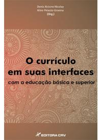 O CURRÍCULO EM SUAS INTERFACES COM A EDUCAÇÃO BÁSICA E SUPERIOR