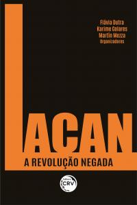LACAN A REVOLUÇÃO NEGADA