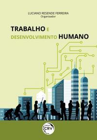 TRABALHO E DESENVOLVIMENTO HUMANO