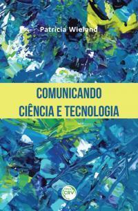 COMUNICANDO CIÊNCIA E TECNOLOGIA