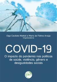 COVID-19: <br>o impacto da pandemia nas políticas de saúde, violência, gênero e desigualdades sociais