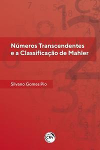 NÚMEROS TRANSCENDENTES E A CLASSIFICAÇÃO DE MAHLER