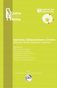 IMPERIALISMO, SUBDESENVOLVIMENTO E TERRITÓRIO:<br> dimensões teóricas, históricas e empíricas<br><br> Coleção Centros e Núcleos