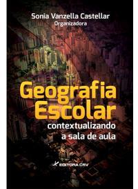 GEOGRAFIA ESCOLAR:<BR> contextualizando a sala de aula