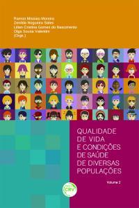 QUALIDADE DE VIDA E CONDIÇÕES DE SAÚDE DE DIVERSAS POPULAÇÕES – VOLUME 2
