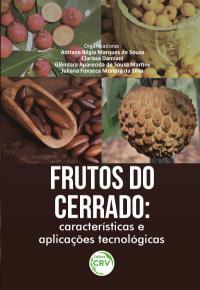 FRUTOS DO CERRADO:<br>características e aplicações tecnológicas