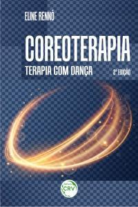 COREOTERAPIA:<br> terapia com dança