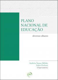 PLANO NACIONAL DE EDUCAÇÃO:<br> diversos olhares