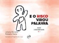 E O RISCO VIROU PALAVRA <br> COLEÇÃO E O RISCO VIROU PALAVRA - VOLUME 01