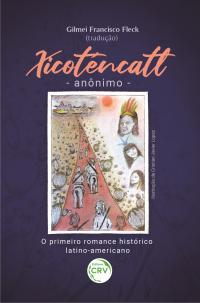 XICOTÉNCATL – ANÔNIMO – O primeiro romance histórico latino-americano